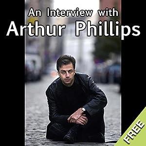 An Interview with Arthur Phillips Speech