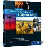Die Fotoschule in Bildern. Bildgestaltung (Galileo Design)