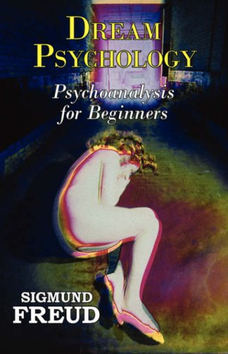 Large book cover: Dream Psychology: Psychoanalysis for Beginners
