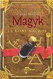 echange, troc Angie Sage - Magyk, Tome 3 : La Reine maudite