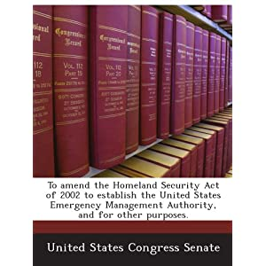 Homeland Security  2002 on To Amend The Homeland Security Act Of 2002 To Establish The United