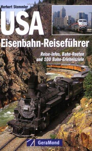 USA Eisenbahn-Reiseführer. Reise-Infos, Bahn-Routen