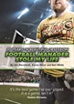 Football Manager Stole My Life: 20 Ye...