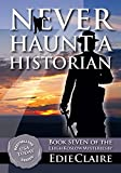 Never Haunt a Historian: Volume 7 (Leigh Koslow Mystery Series) (English Edition)