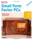 img - for Make Projects: Small Form Factor PCs book / textbook / text book