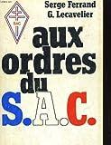 echange, troc G. Lecavelier, Serge Ferrand - Aux ordres du SAC, Service d'action civique