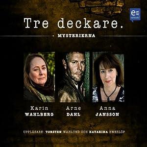 Tre deckare - Fågel Blå, Irra, Svarta änkan [Three Mysteries] | [Karin Wahlberg, Arne Dahl, Anna Jansson]