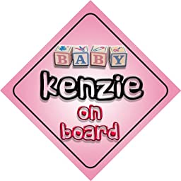 Baby Girl Kenzie on board novelty car sign gift / present for new child / newborn baby