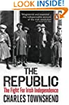 The Republic: The Fight for Irish Ind...