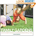 Family Gardens: How to Create Magical...
