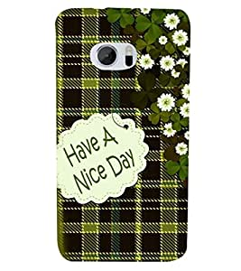 Fuson Premium Have A Nice Day Printed Hard Plastic Back Case Cover for HTC M10