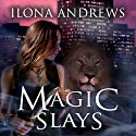 Magic Slays: Kate Daniels, Book 5 (       UNABRIDGED) by Ilona Andrews Narrated by Renée Raudman