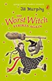 The Worst Witch Strikes Again. Jill Murphy (0141323078) by Murphy, Jill