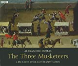 Alexandre Dumas The Three Musketeers: A BBC Radio 4 Full-Cast Dramatisation