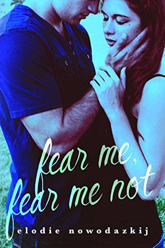 FEAR ME, FEAR ME NOT by Elodie Nowodazkij