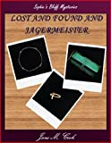 img - for Lost and Found and Jagermeister (Sophie's Bluff Mysteries Book 2) book / textbook / text book