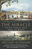 img - for The Miracle: The Epic Story of Asia's Quest for Wealth book / textbook / text book