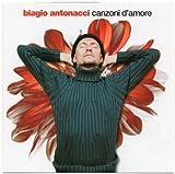 echange, troc Biagio Antonacci - Canzoni Damore