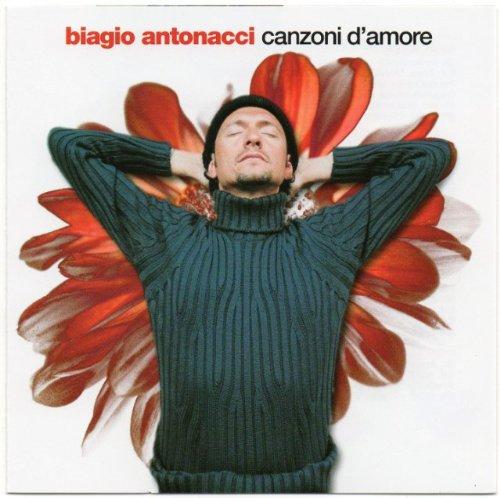 Biagio Antonacci - Canzoni Damore - Zortam Music