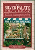 The Silver Palate Cookbook - Delicious Recipes, Menus, Tips, Lore From Manhattans Celebrated Gourmet Food Shop