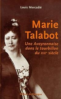 Marie Talabot : une Aveyronnaise dans le tourbillon du XIXe siècle, Mercadié, Louis