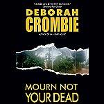 Mourn Not Your Dead | Deborah Crombie