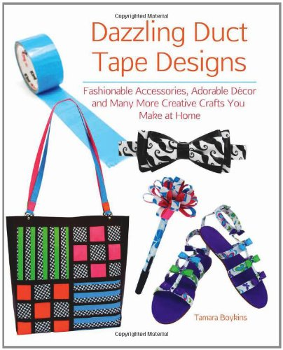 Dazzling Duct Tape Designs: Fashionable Accessories,