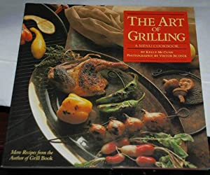 The art of grilling Kelly McCune