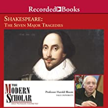 The Modern Scholar: Shakespeare: The Seven Major Tragedies (       UNABRIDGED) by Harold Bloom