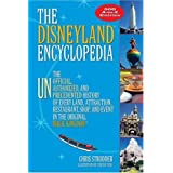 The Disneyland� Encyclopedia: The Unofficial, Unauthorized, and Unprecedented History of Every Land, Attraction, Restaurant, Shop, and Event in the Original Magic Kingdom� ~ Chris Strodder