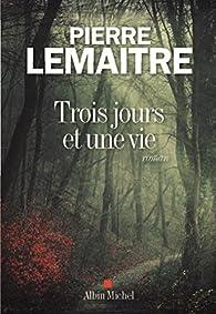 Trois jours et une vie par Pierre Lemaitre