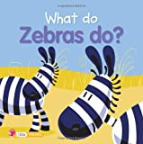 What Do Zebras Do? (What Do Animals Do?)