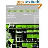 Im Detail: Verdichtetes Wohnen: Konzepte, Planungen, Konstruktionen (Im Detail (Deutsch))