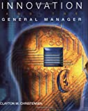 Innovation and the General Manager (0073659150) by Christensen, Clayton M.