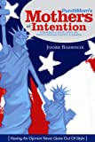 PunditMom's Mothers of Intention: How Women & Social Media Are Revolutionizing Politics in America