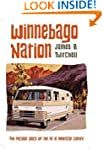 Winnebago Nation: The RV in American...