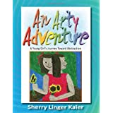 An Arty Adventure ~ Sherry Linger Kaier