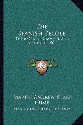 The Spanish People: Their Origin, Growth, and Influence (1901)