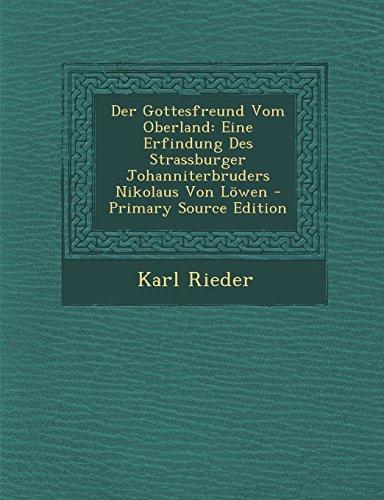 Der Gottesfreund Vom Oberland: Eine Erfindung Des Strassburger Johanniterbruders Nikolaus Von Löwen