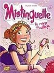 MISTINGUETTE T.03 : LA REINE DU COLL�GE