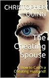 The Cheating Spouse: How to Catch a Cheating Husband!
