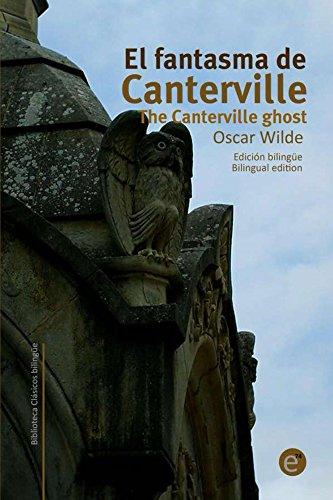 Oscar Wilde - El fantasma de Canterville/The Canterville ghost: Edición bilingüe/bilingual edition (Biblioteca clásicos bilingües nº 1)
