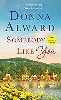 Somebody Like You: A Darling, VT Novel