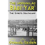 The Uprising at Babi Yar - The Syrets Deathcamp (The Jewish History Novel Series)