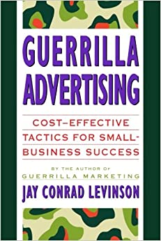 Guerrilla Advertising: Cost-Effective Techniques for Small ...