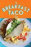 The Breakfast Taco Book