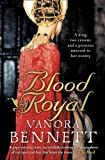 Vanora Bennett Blood Royal