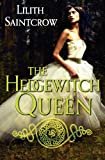 The Hedgewitch Queen (Romances of Arquitaine) (0316251615) by Saintcrow, Lilith