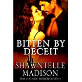 Bitten By Deceit (Hadley Werewolves Book 1) ~ Shawntelle Madison
