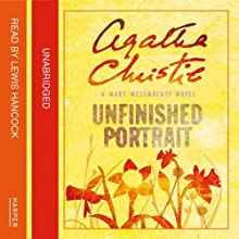 Unfinished Portrait: A Mary Westmacott Novel | Livre audio Auteur(s) : Agatha Christie Narrateur(s) : Lewis Hancock